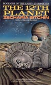 The Twelfth Planet, by Zecharia Sitchin,                    Book One of The Earth Chronicles